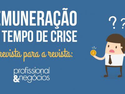 Remuneração em tempo de crise: confira nossa entrevista na revista Profissional & Negócios