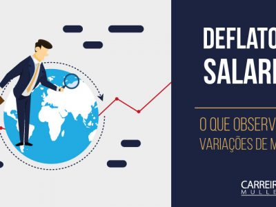Deflatores salariais – o que observar nas variações de mercado