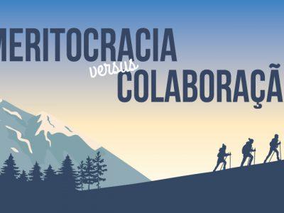 Meritocracia X colaboração