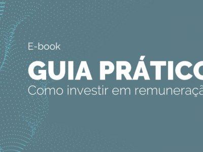 [eBook] GUIA PRÁTICO | Como investir em remuneração